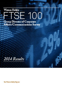 FTSE 100 Group Director of Corporate Affairs and Communications Survey 2014 results